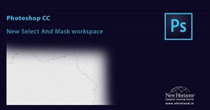 Photoshop new feature – Select and Mask workspace