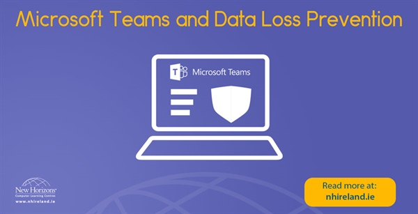 How to Prevent Data Loss in Microsoft Teams