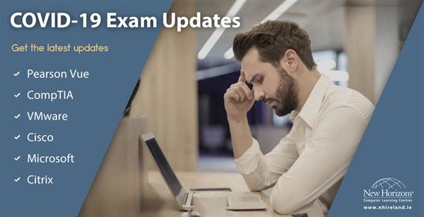 COVID-19 Exam and Certification Updates