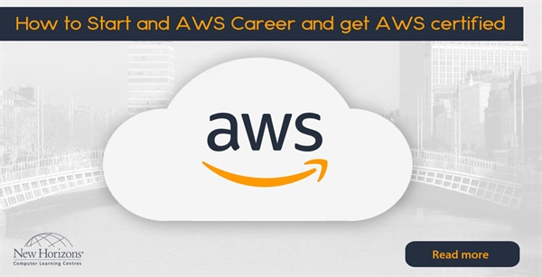 How to Start and AWS Career and Get AWS Certified